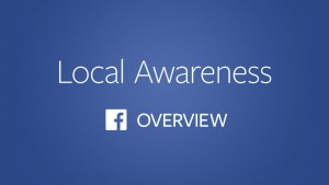 Facebook Local Awareness Ads Overview